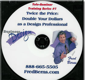 Twice the Price: Double Your Dollars as a Design Professional - (CD)